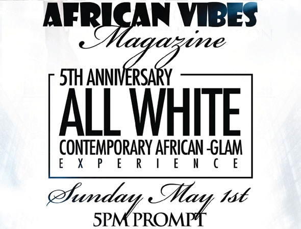 African Vibes Magazine, African Vibes Magazine 5th Anniversary Event: The Ultimate Contemporary African Glam Experience in Hollywood, African Vibes Magazine